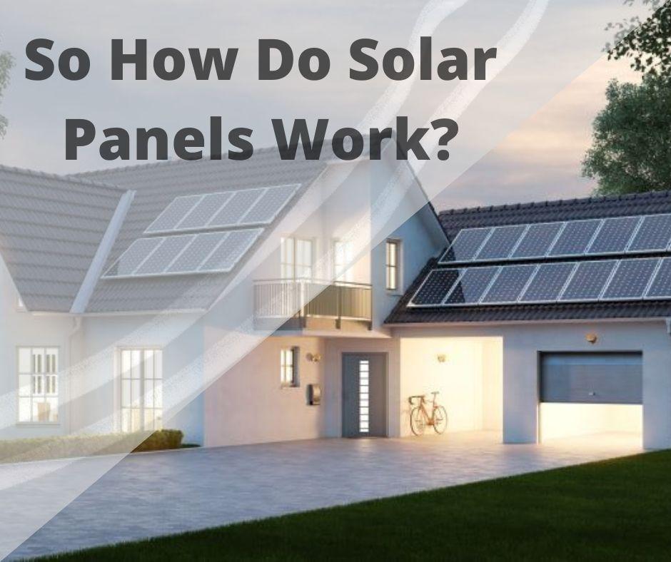 so how do solar panels work
